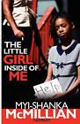 The Little Girl Inside of Me by Myi-Shanka McMillian (Paperback / softback, 2010)
