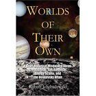 Worlds of Their Own 9781436304351 by Robert J Schadewald Hardback