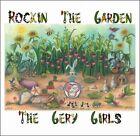 Rockin the Garden [Slipcase] by The Gery Girls (CD, Bianca Wompus Music)