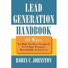 Lead Generation Handbook 63 Ways You Might Not Have Thought O Robin C Johnston
