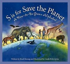 S is for Save the Planet: A How-To-Be Green Alphabet (Science Alphabet)