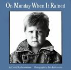 On Monday When It Rained by Cherryl Kachenmeister (Paperback, 2001)