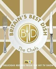 Britain's Best Dish - The Chefs: Delicious Recipes from the hit TV show