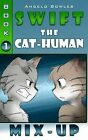 Mix-Up: Swift the Cat-Human Book 1 by Angelo Bowles (Paperback / softback, 2013)