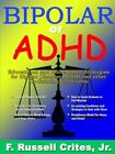 Bipolar or ADHD 9780978637613 by Russell Crites Book