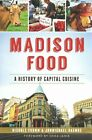 Madison Food:: A History of Capital Cuisine by Jonmichael Rasmus, Nichole Fromm (Paperback / softback, 2015)