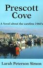 Prescott Cove: A Novel about the Carefree 1960's by Larah Peterson Simon (Paperback / softback, 2001)