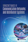Selected Topics In Communication Networks And Distributed Systems by World Scientific Publishing Co Pte Ltd (Hardback, 2010)