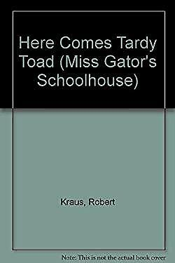Here Comes Tardy Toad Paperback Robert Kraus