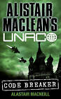 Alistair MacLean's UNACO: Code Breaker by Alastair MacNeill (Paperback, 1994)