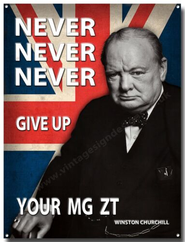 NEVER NEVER NEVER GIVE UP YOUR MG ZT METAL SIGN A3 MG ZT