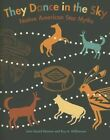 They Dance in the Sky: Native American Star Myths by Jean Guard Monroe, Ray A Williamson (Paperback, 1987)