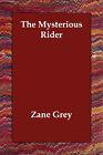 The Mysterious Rider by Zane Grey (Paperback / softback, 2006)