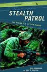 Stealth Patrol: The Making of a Vietnam Ranger by John P. Brackin, Bill Shanahan (Paperback, 2004)