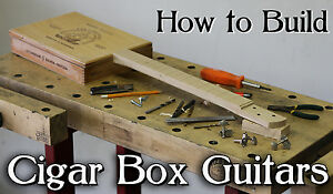 learn how to build 3 4 string cigar box guitars add your own neck kit parts ebay. Black Bedroom Furniture Sets. Home Design Ideas