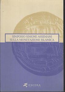 Simposio-Simone-Assemani-monetazione-islamica-monnayage-islamique-2005