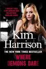 Where Demons Dare by Keri Arthur, Kim Harrison (Paperback, 2014)