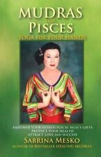 Mudras for Astrological Signs: Mudras for Pisces : Yoga for Your Hands by...