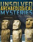 Unsolved Archaeological Mysteries by Michael Capek (Hardback, 2015)