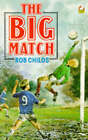 The Big Match by Rob Childs (Paperback, 1987)