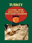 Turkey Customs, Trade Regulations and Procedures Handbook by International Business Publications, USA (Paperback / softback, 2010)
