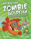My Big Fat Zombie Goldfish: The Fin-Tastic Fish-Sitter by Mo O'Hara (Paperback, 2015)