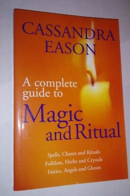 The Complete Guide to Magic and Ritual by Cassandra Eason (Paperback, 2002)  9780749923112 | eBay
