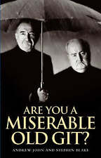 Are You a Miserable Old Git?, Andrew John, Stephen Blake | Hardcover Book | Very
