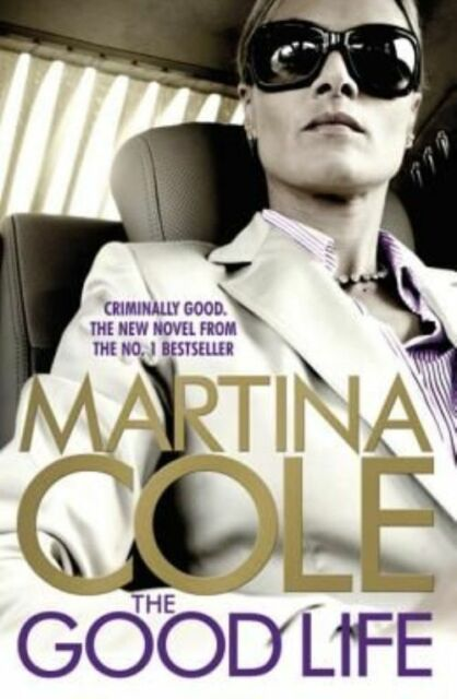 The Good Life by Martina Cole (Paperback, 2014)
