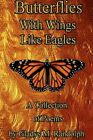 Butterflies With Wings Like Eagles 9781451269154 Paperback