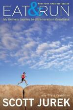 Eat and Run: My Unlikely Journey to Ultramarathon Greatness, Friedman, Steve, Ju