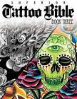 Superior Tattoo Bible Book Three: Book 3 by Superior Tattoo (Paperback, 2013)