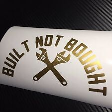 GLOSS GOLD Built not Bought Car Sticker Decal VDUB JDM Drift Modded Stance Show