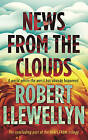 News from the Clouds by Robert Llewellyn (Hardback, 2015)