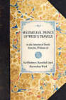 Maximilian, Prince of Wied's Travels: In the Interior of North America (Volume 2) by Maximilian Wied, Hannibal Lloyd, Karl Bodmer (Paperback / softback, 2001)