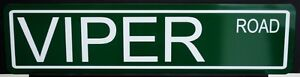 "METAL STREET SIGN "" VIPER ROAD "" DEADLY SNAKE DODGE R/T 10 ASP SRT"