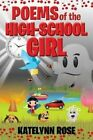 Poems of the High-School Girl by Katelynn Rose (Paperback / softback, 2013)