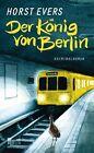 Der König von Berlin von Horst Evers (2012, Gebundene Ausgabe)