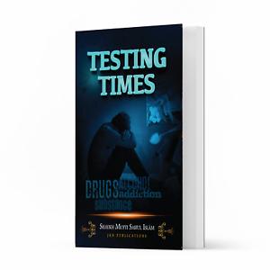 Testing Times by Shaykh Mufti Saiful Islam