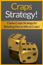 Craps Strategy : Casino Craps Strategy for Shooting Dice to Win at Craps! by...