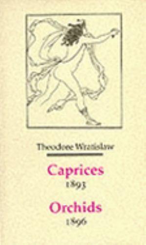 Caprices (Decadents, Symbolists, Anti-Decadents), , Wratislaw, Theodore, Very Go