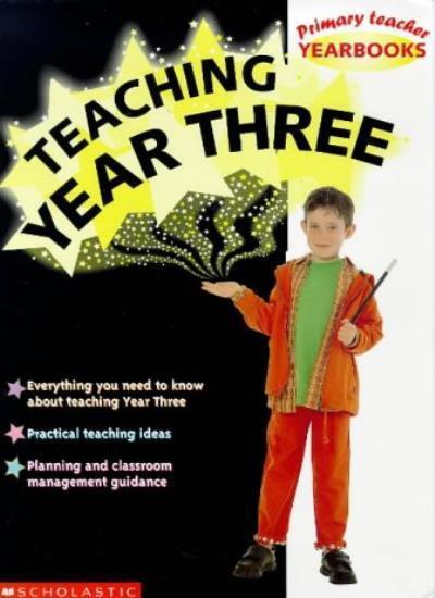 Teaching Year Three (Primary Teacher Yearbooks),David Waugh