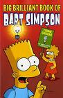 Simpsons Comics Presents the Big Brilliant Book of Bart by Matt Groening (Paperback, 2008)