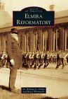 Elmira Reformatory by Bruce Whitmarsh, Dr William G Hinkle (Paperback / softback, 2014)