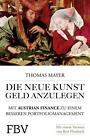 Die neue Kunst, Geld anzulegen von Thomas Mayer (2016, Taschenbuch)