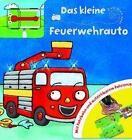 Das kleine Feuerwehrauto (2013, Gebundene Ausgabe)