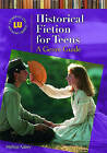 Historical Fiction for Teens: A Genre Guide by Melissa Rabey (Hardback, 2010)