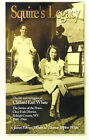 Squire's Legacy: The Life and Struggles of Clifford Earl White, the Justice of the Peace, Clear Fork District, Raleigh County, WV. 1948-1966 by James Edward White, Eleanor Triplett White (Paperback / softback, 2001)