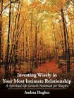 Investing Wisely in Your Most Intimate Relationship a Spiritual Life Growth Not