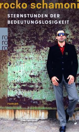 Sternstunden der Bedeutungslosigkeit von Rocko Schamoni (2008, Taschenbuch)